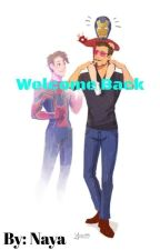 Welcome Back (Irondad/ Spiderson Fanfic) by nayash12