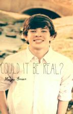 Could it be real? (Hayes Grier) by NashIsLoveNashIsLife