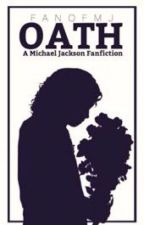 Oath (A Michael Jackson Fanfiction) by fanofmj