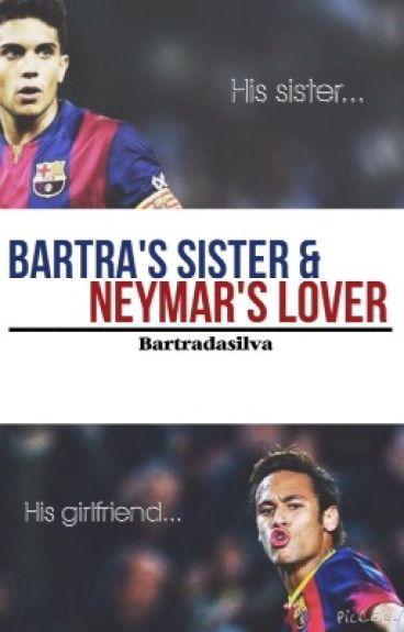 Bartra's Sister and Neymar's Lover. (Marc Bartra/Neymar Jr)