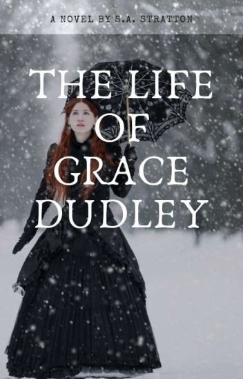 The Life of Grace Dudley