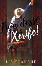 Fuja desse Xerife! by LisBlanche