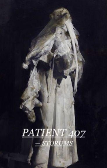 Patient 407 || m.c.