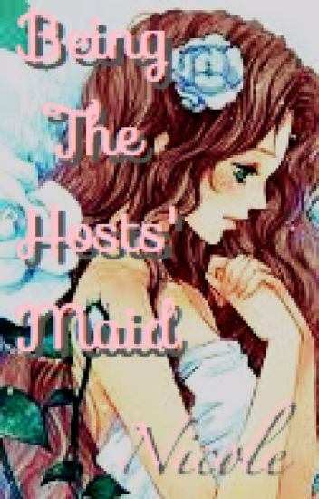 Being The Hosts' Maid (An Ouran Highschool Host Club Fanfic)