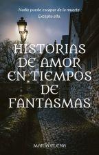 HISTORIAS DE AMOR EN TIEMPOS DE FANTASMAS by thewitchiswriting