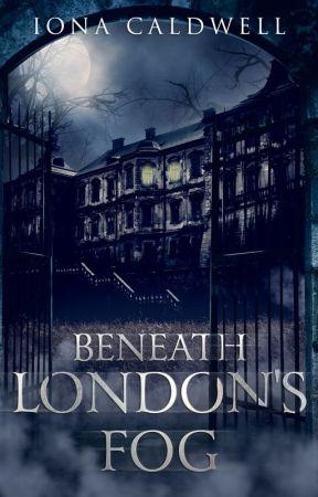 Beneath London's Fog by FyreSydePublishing