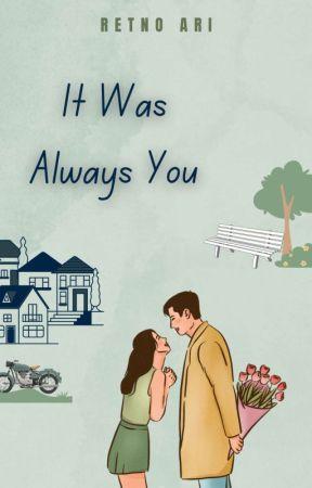 It Was Always You by retno_ari