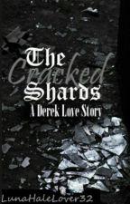 The Cracked Shards (Derek Hale Love story) by LunaHaleLover32