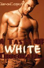 A Taste of White Chocolate by GiamoniCooper
