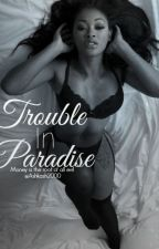 Trouble In Paradise by Jessbecool