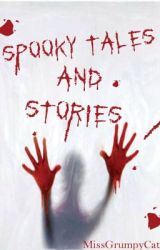 Spooky Tales and Stories by MissGrumpyCat