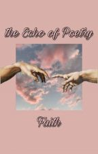 the Echo of Poetry by _Faith-