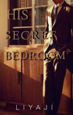 His Secret Bedroom [ON GOING] by Liyaji
