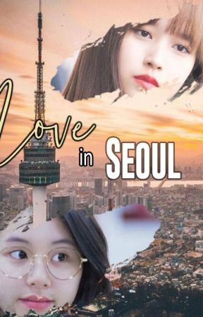 Love in Seoul ✔ by Abyssmps