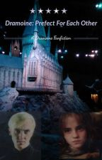 Dramione: Prefect For Each Other by cchpfanfic