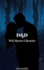 D&D | Will Byers x Reader by zoomer2005