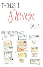 Things I Never Said (Calum Hood AU) by RelentlessChaos