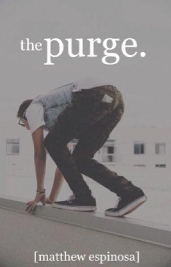 the purge - matthew espinosa [a / u]