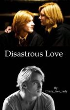 Disastrous Love by Crazy_taco_lady