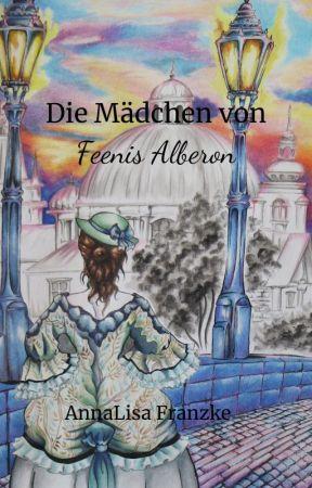 Die Mädchen von Feenis Alberon (Leseprobe) by WholeHearted12