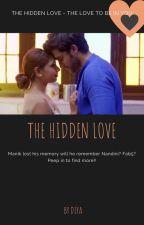 The Hidden Love ✔️✔️- (BOOK 1) by aleenaclarissa