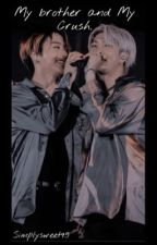 My brother and My Crush by kay5reads