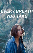 Every Breath You Take by mysticsmoon