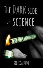 The Dark Side of Science by reallyrebecca_