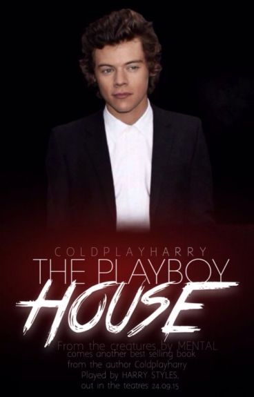 The Playboy House | Harry Styles AU *on hold and under editing*