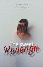 The sweet revenge by dustknights