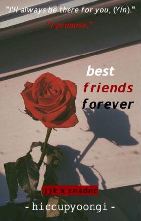 Best Friends Forever - JJK x READER by beretbaby