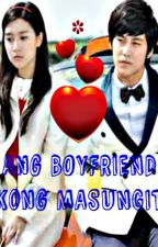 Ang Boyfriend Kong Masungit [COMPLETED] by ImYourGirlSuitor