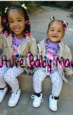 Future Baby Mama - Oh great - Wattpad