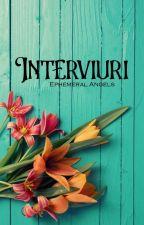 Interviuri by Ephemeral-Angels