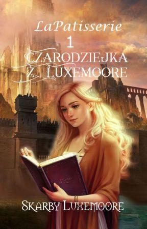 Czarodziejka z Luxemoore ⌇ Skarby Luxemoore by LaPatisserie