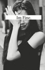 I'm fine  by justahumantoday
