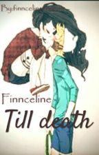 Finnceline ฯ Till Death ฯ by finncelineforever