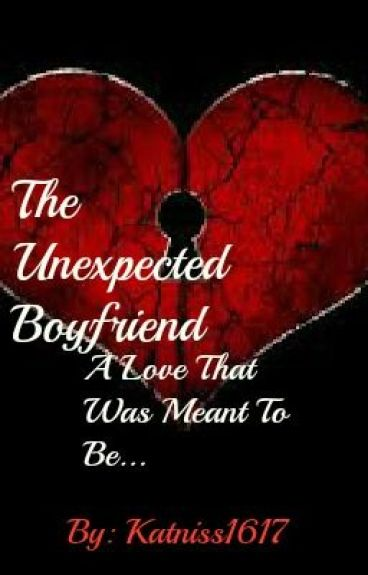 The Unexpected Boyfriend {1D Fan Fiction} by Katniss1617