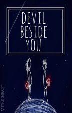 Devil Beside You by MiidnightMist