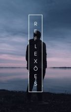 Reflexões by KauanPeres67