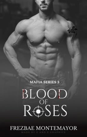 Blood of Roses (Mafia Series 3) by frezbae
