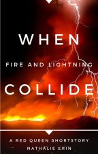 When Fire And Lightning Collide by Natthefantastic