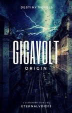 GigaVolt: Origin by EternalVoid13