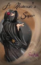 A Muslimah's Super by FaeAsh
