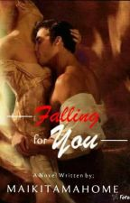 I'M FALLING FOR YOU by maikitamahome