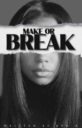Make Or Break by KYNDIOR
