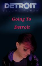 Going To Detroit (Sanders Sides/Dbh Story) by MaxIsChaotic