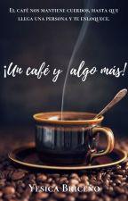 ¡Un café y algo más! by yesbc98