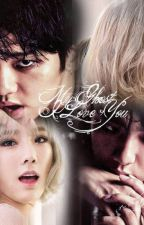 My Ghost , I Love You by kpop_bts1993