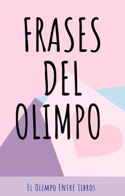 Frases Del Olimpo Vol2 El Olimpo Entre Libros Wattpad